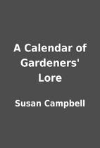 A Calendar of Gardeners' Lore by Susan…