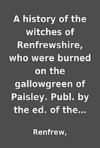 A history of the witches of Renfrewshire,…