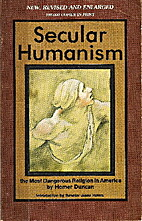 Secular Humanism: The Most Dangerous…