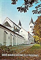 Der Mariendom zu Freising by Dr.Sigmund…