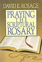 Praying the Scriptural Rosary by David E.…