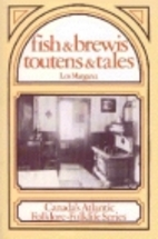Fish and Brewis, Toutens and Tales by Len…