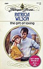 The Gift of Loving by Patricia Wilson