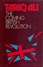 The Coming British Revolution by Tariq Ali