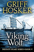 Viking Wolf (Dragon Heart Book 5) by Griff…
