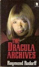 The Dracula Archives by Raymond Rudorff