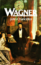 Wagner by John Chancellor