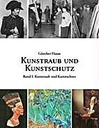 Kunstraub und Kunstschutz by Günther…