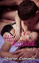 His Assistant, Part 2 by Sharon Cummin