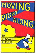 Moving right along by Kenward Elmslie