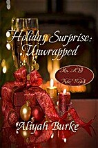 Holiday Surprise: Unwrapped by Aliyah Burke