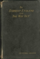 In darkest England, and the way out by…