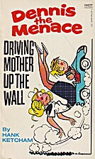 Dennis the Menace: Driving Mother Up the…