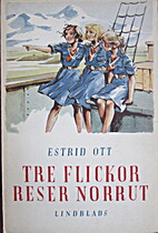 Tre flickor reser norrut by Estrid Ott