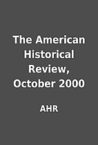 The American Historical Review, October 2000…