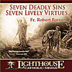 Seven Deadly Sins, Seven Lively Virtues…