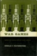 War games : battles and maneuvers with model…