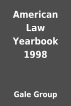 American Law Yearbook 1998 by Gale Group
