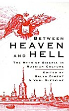 Between Heaven and Hell: The Myth of Siberia…