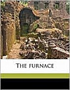The Furnace by Rose Macaulay