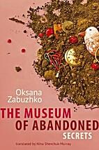 The Museum of Abandoned Secrets by Oksana…