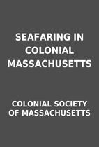 SEAFARING IN COLONIAL MASSACHUSETTS by…