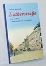 Lutherstraße : ein Roman, zwei deutsche Schicksale - Mario Dittrich
