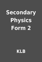 Secondary Physics Form 2 by KLB
