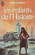Les Enfants de l'Histoire by Kurt Steiner