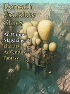 Beneath Ceaseless Skies Issue #166 by Scott…