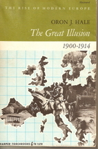 The Great Illusion, 1900–1914 by Oron…