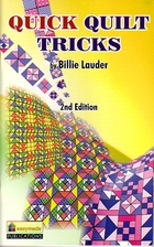Quick Quilt Tricks by Billie Lauder