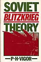 Soviet Blitzkrieg Theory by P.H. Vigor