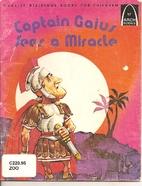 Captain Gaius sees a miracle: Luke 7:1-10…