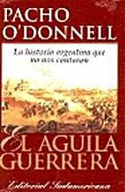 El Aguila Guerrera: La Historia Argentina…
