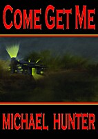 Come Get Me by Michael Hunter