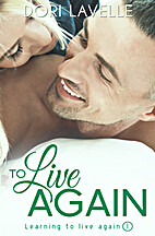 To Live (To Live Again #1) by Dori Lavelle