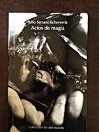Actos de Magia by Julio Serrano Echeverria