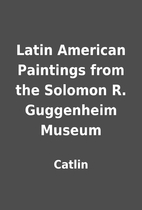Latin American Paintings from the Solomon R.…