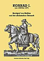 Konrad I. (um 1098 bis 1157). Markgraf von…