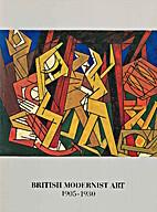 British Modernist Art 1905-1930 by Art