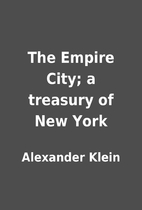 The Empire City; a treasury of New York by…
