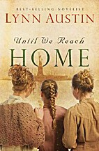 Until We Reach Home by Lynn Austin