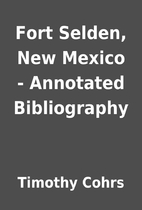 Fort Selden, New Mexico - Annotated…