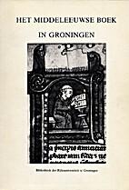 Middeleeuwse boek in Groningen :…