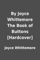 By Joyce Whittemore The Book of Buttons…