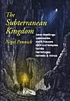 The Subterranean Kingdom: A Survey of…