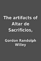 The artifacts of Altar de Sacrificios, by…