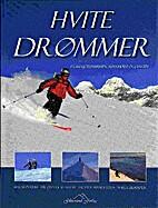 Hvite drømmer : på ski i Jotunheimen,…