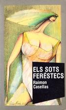 Els sots feréstecs by Raimon Casellas